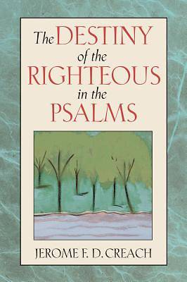 The Destiny of the Righteous in the Psalms