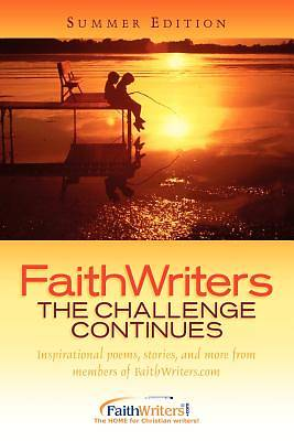Faithwriters-The Challenge Continues-Summer Edition