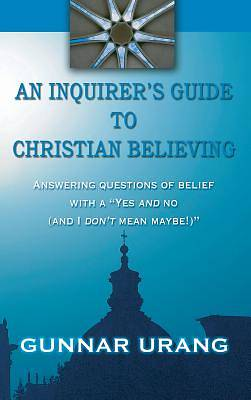 An Inquirers Guide to Christian Believing