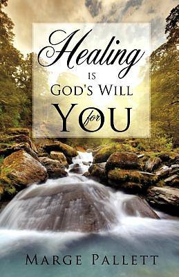 Healing Is Gods Will for You