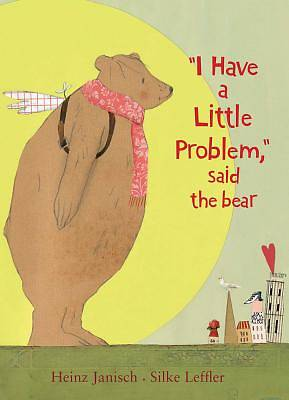 I Have a Little Problem, Said the Bear