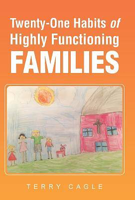 Twenty-One Habits of Highly Functioning Families