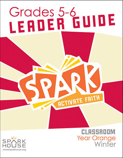 Spark Classroom Grades 5-6 Leader Guide Winter Year Orange