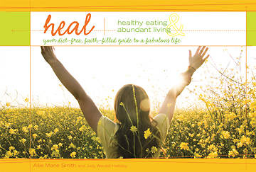 Heal - Healthy Eating and Abundant Living