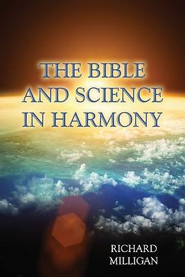 The Bible and Science in Harmony