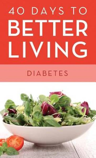 40 Days to Better Living: Diabetes