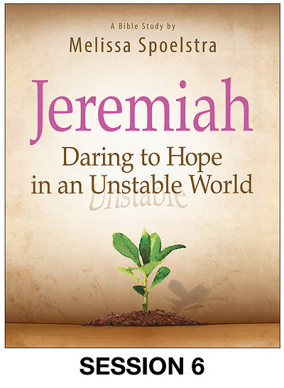 Jeremiah - Womens Bible Study Streaming Video Session 6