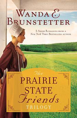 The Prairie State Friends Trilogy