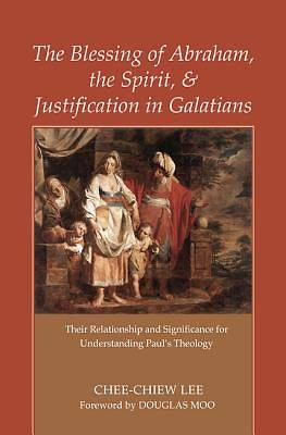 The Blessing of Abraham, the Spirit, and Justification in Galatians