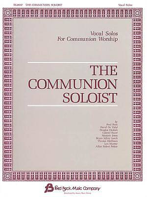 The Communion Soloist; Vocal Solos for Communion and Lent Worship