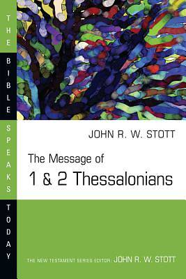 The Message of I & II Thessalonians