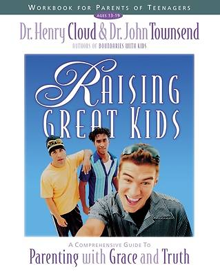 Raising Great Kids Workbook for Parents of Teenagers