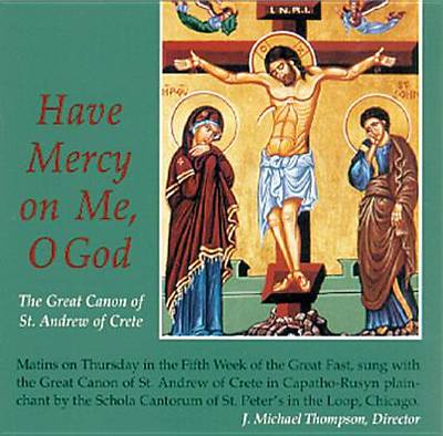 Have Mercy on Me, O God; The Great Canon of St. Andrew of Crete
