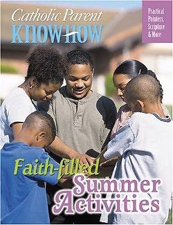Catholic Parent Know-How, Faith-Filled Summer Activities