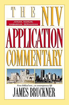 The New International Version Application Commentary - Jonah, Nahum, Habakkuk, Zephaniah