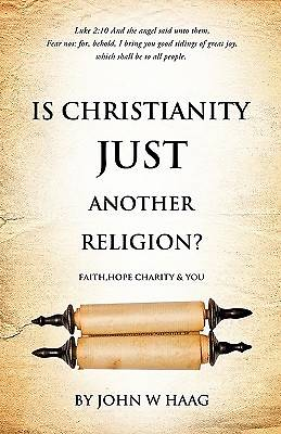Is Christianity Just Another Religion?