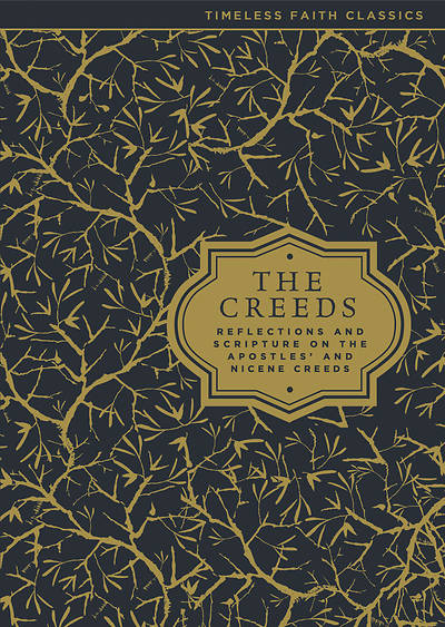 The Creeds: Reflections and Scripture on the Apostles and Nicene Creeds