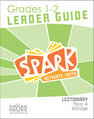 Spark Lectionary Grades 1-2 Leader Guide Winter Year A