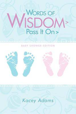 Words of Wisdom > Pass It on > Baby Shower Edition
