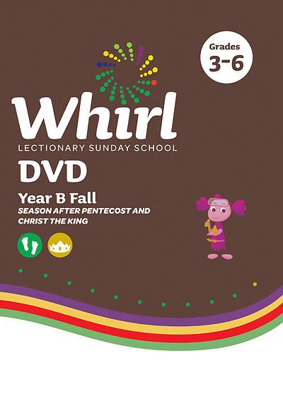 Whirl Lectionary Grades 3-6 DVD Fall Year B