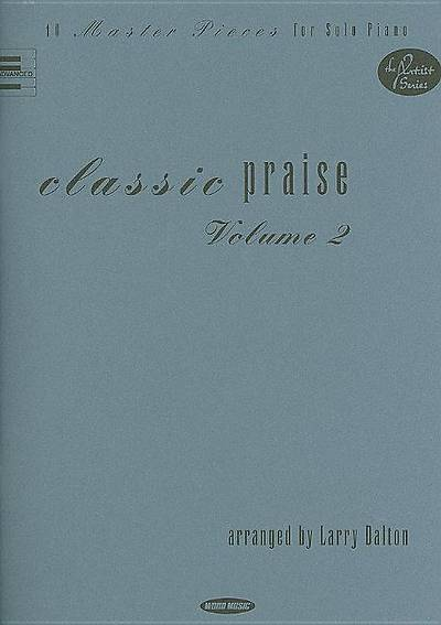 Classic Praise, Volume 2; 10 Master Pieces for Solo Piano