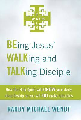 Being Jesus Walking and Talking Disciple