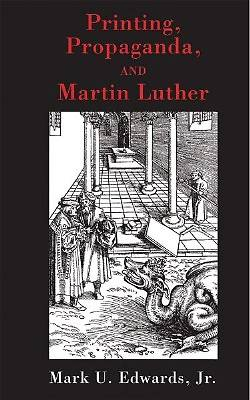 Printing, Propaganda, and Martin Luther