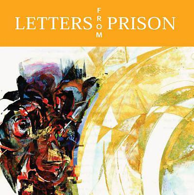 Letters from Prison (Formerly Pauls Captivity Letters)