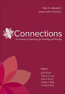 Connections Lectionary Commentary Series, Year A Vol 3
