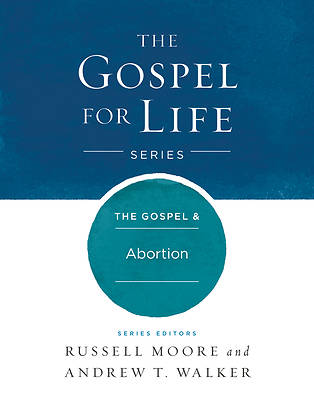 The Gospel & Abortion