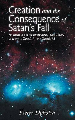 Creation and the Consequence of Satans Fall