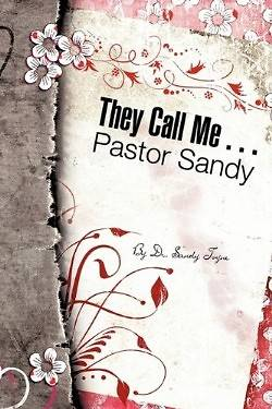 They Call Me . . . Pastor Sandy