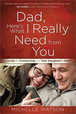 Dad, Heres What I Really Need from You [ePub Ebook]