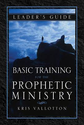 Basic Training for the Prophetic Ministry Leaders Guide
