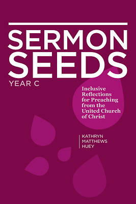 Sermon Seeds - Year C
