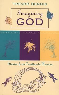 Imagining God - Stories from Creation to Heaven