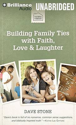 Building Family Ties with Faith, Love & Laughter