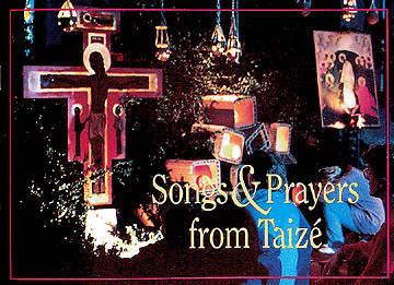 Songs and Prayers from Taize Basic Edition