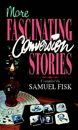More Fascinating Conversion Stories