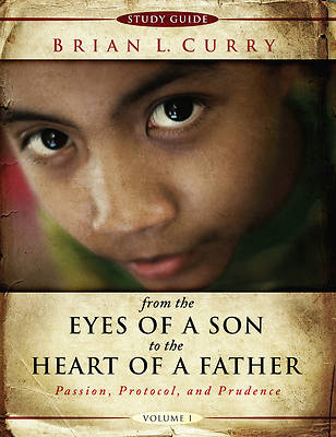 From the Eyes of a Son to the Heart of a Father -Volume 1-Study Guide