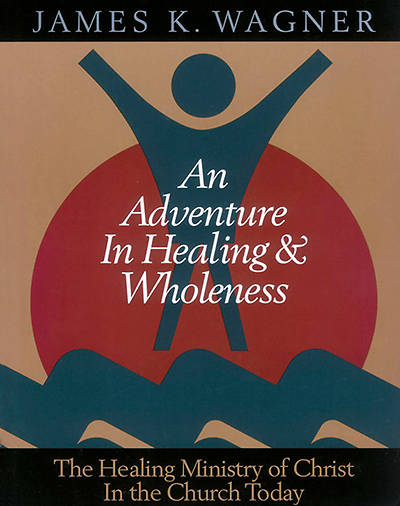 An Adventure in Healing and Wholeness