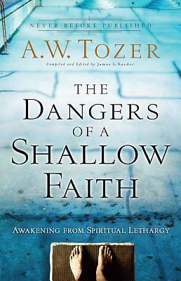 The Dangers of a Shallow Faith [ePub Ebook]