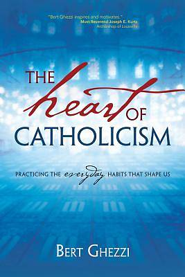 The Heart of Catholicism [ePub Ebook]