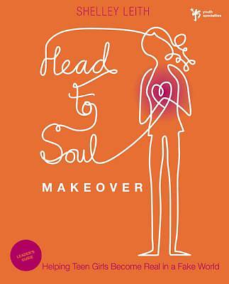 Head-To-Soul Makeover Leaders Guide