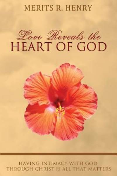 Love Reveals the Heart of God