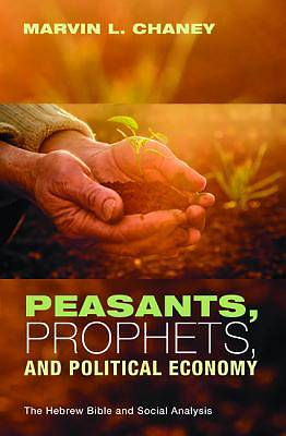 Peasants, Prophets, and Political Economy