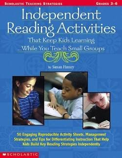 Independent Reading Activities That Keep Kids Learning. . . While You Teach Small Groups