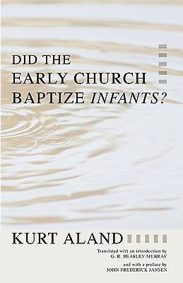 Did the Early Church Baptize Infants?