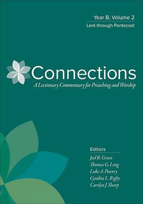 Connections Lectionary Commentary Series, Year B Vol 2