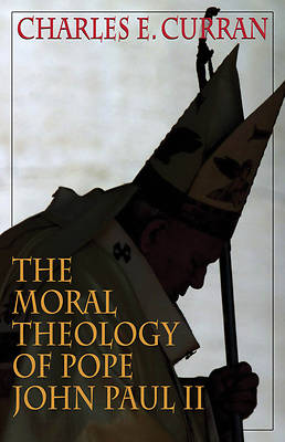 The Moral Theology of Pope John Paul II